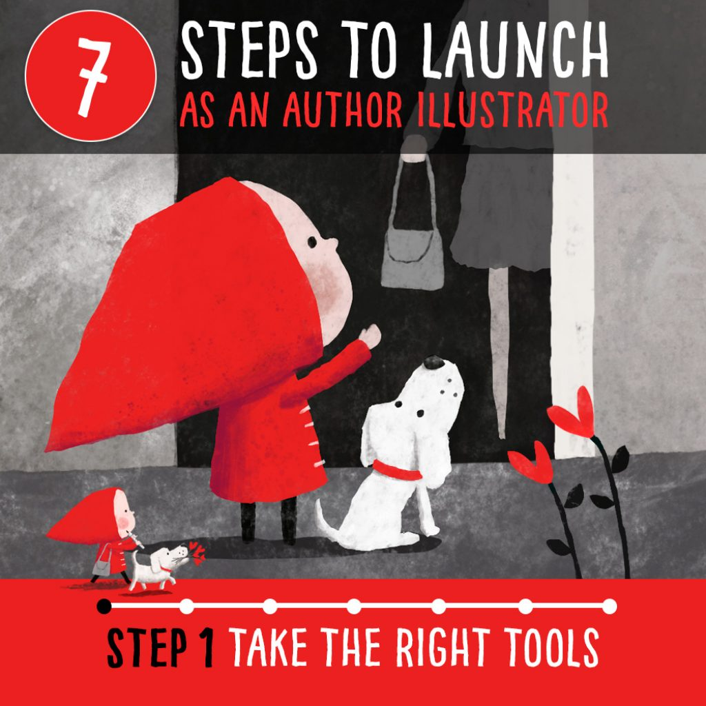 How to become a published author illustrator – Step 1 Tools