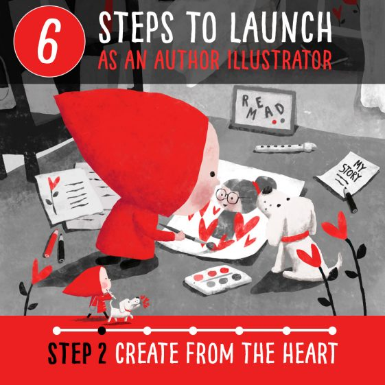 How to become a published author illustrator – Step 2 Create from the heart